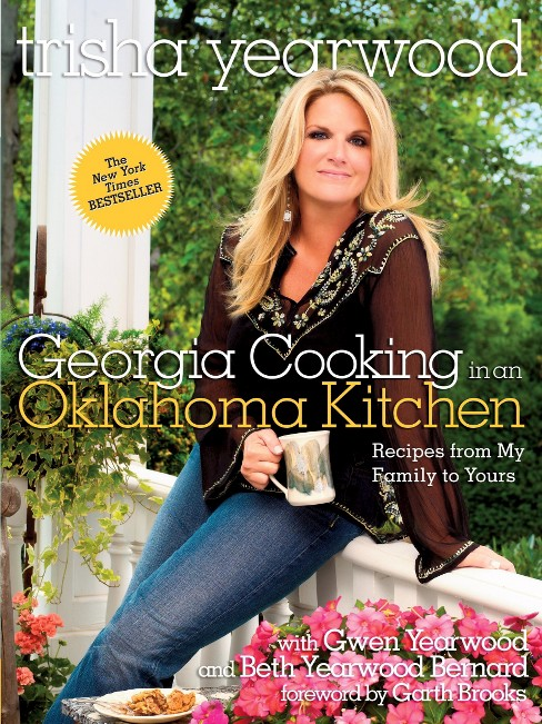 Georgia Cooking in an Oklahoma Kitchen : Recipes from My Family to Yours (Reprint) (Paperback) (Trisha - image 1 of 1