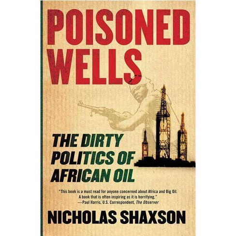 Poisoned Wells - by  Nicholas Shaxson (Paperback) - image 1 of 1