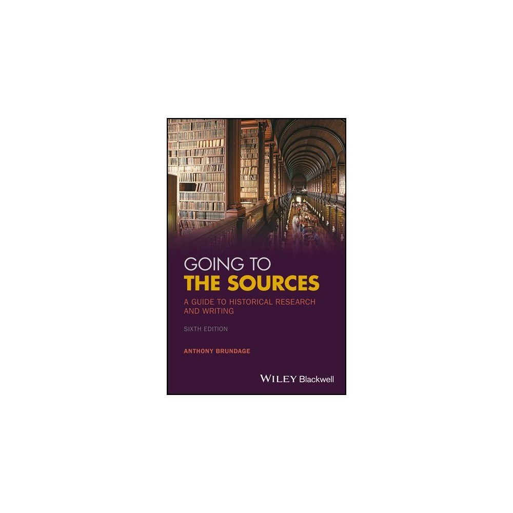 Going to the Sources : A Guide to Historical Research and Writing (Paperback) (Anthony Brundage)