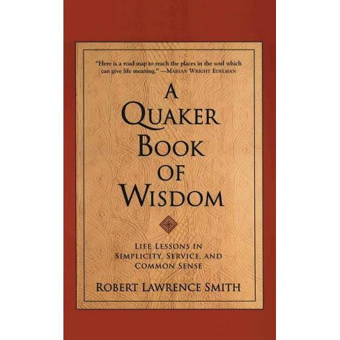 A Quaker Book of Wisdom - (Living Planet Book (Eagle Brook (Firm))) by  Robert Lawrence Smith - image 1 of 1