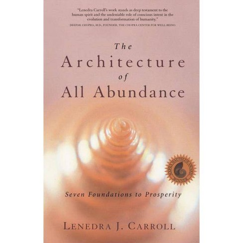 The Architecture of All Abundance - (Spirit in the Material World) by  Lenedra J Carroll (Paperback) - image 1 of 1