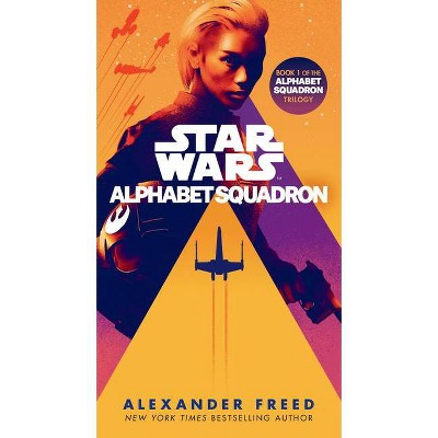 Alphabet Squadron (Star Wars) - (Star Wars: Alphabet Squadron) by  Alexander Freed (Paperback)