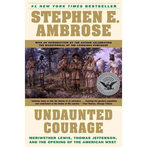 Undaunted Courage - by  Stephen E Ambrose (Paperback) - image 1 of 1