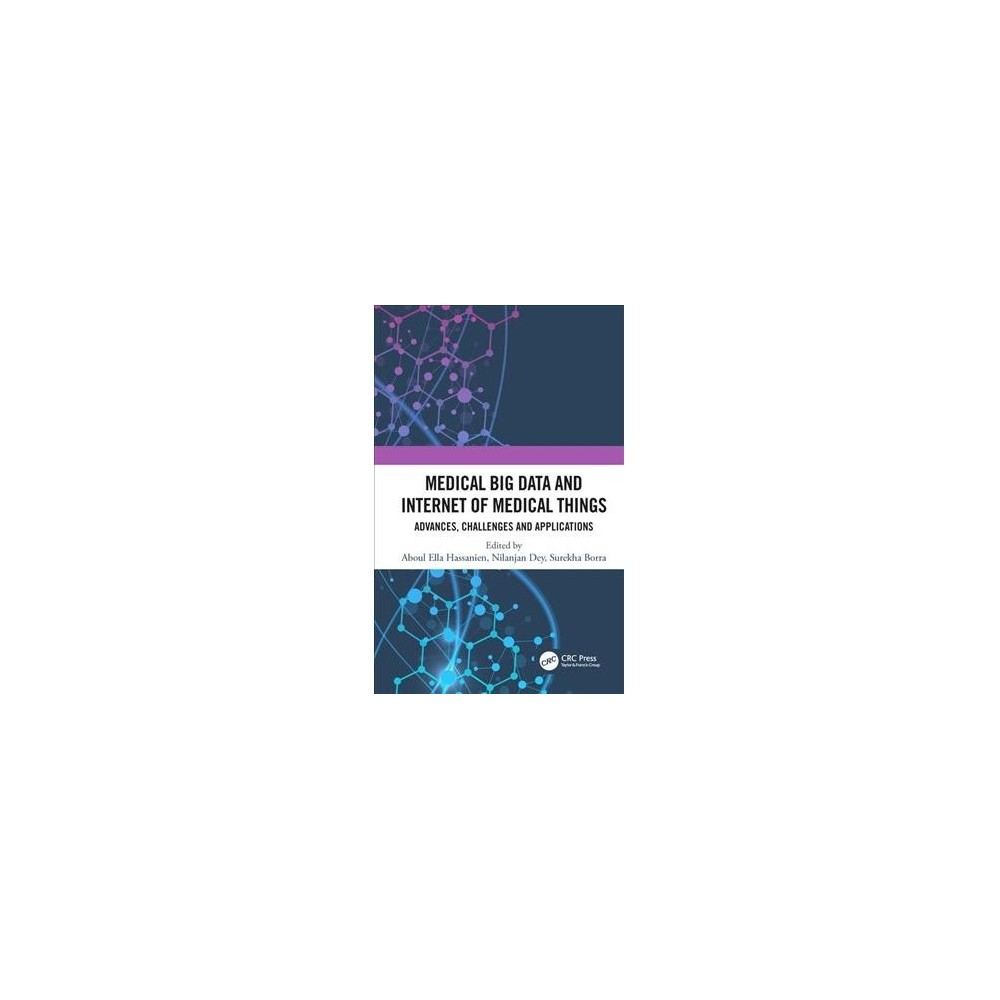 Medical Big Data and Internet of Medical Things : Advances, Challenges and Applications - (Hardcover)