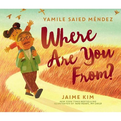 Where Are You From? - by Yamile Saied Mendez (Hardcover)