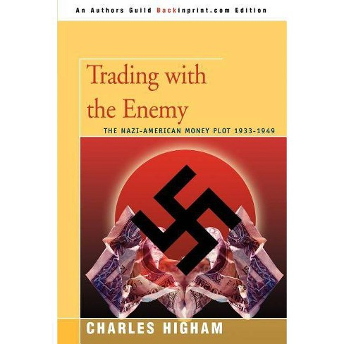 Trading with the Enemy - by  Charles Higham (Paperback) - image 1 of 1