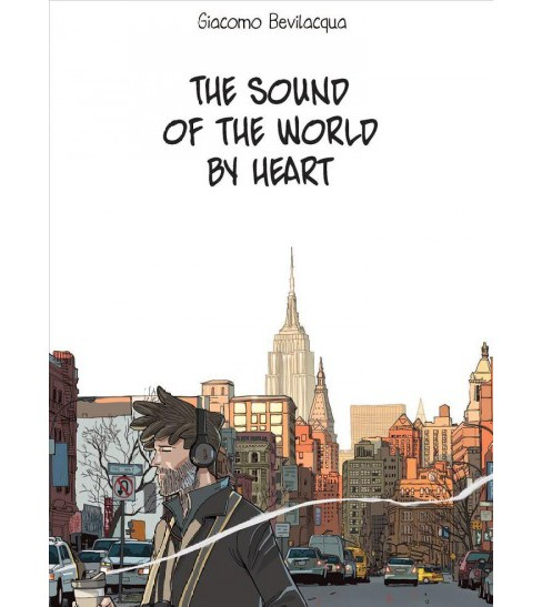 Sound of the World by Heart (Hardcover) (Giacomo Bevilacqua) - image 1 of 1