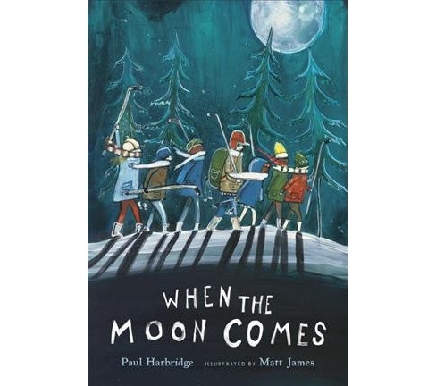 When the Moon Comes -  by Paul Harbridge (Hardcover) - image 1 of 1