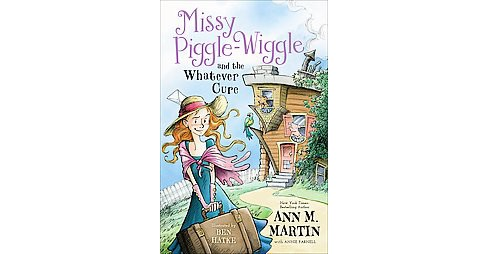 Missy Piggle-Wiggle and the Whatever Cure (Hardcover) (Ann M. Martin & Annie Parnell) - image 1 of 1