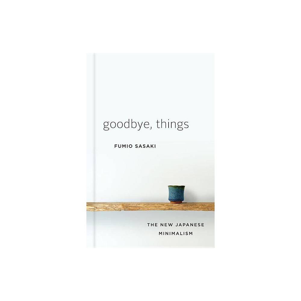 Goodbye Things By Fumio Sasaki Hardcover