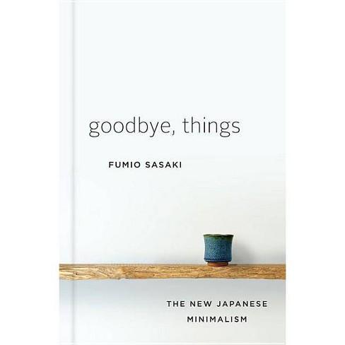 Goodbye, Things - by  Fumio Sasaki (Hardcover) - image 1 of 1