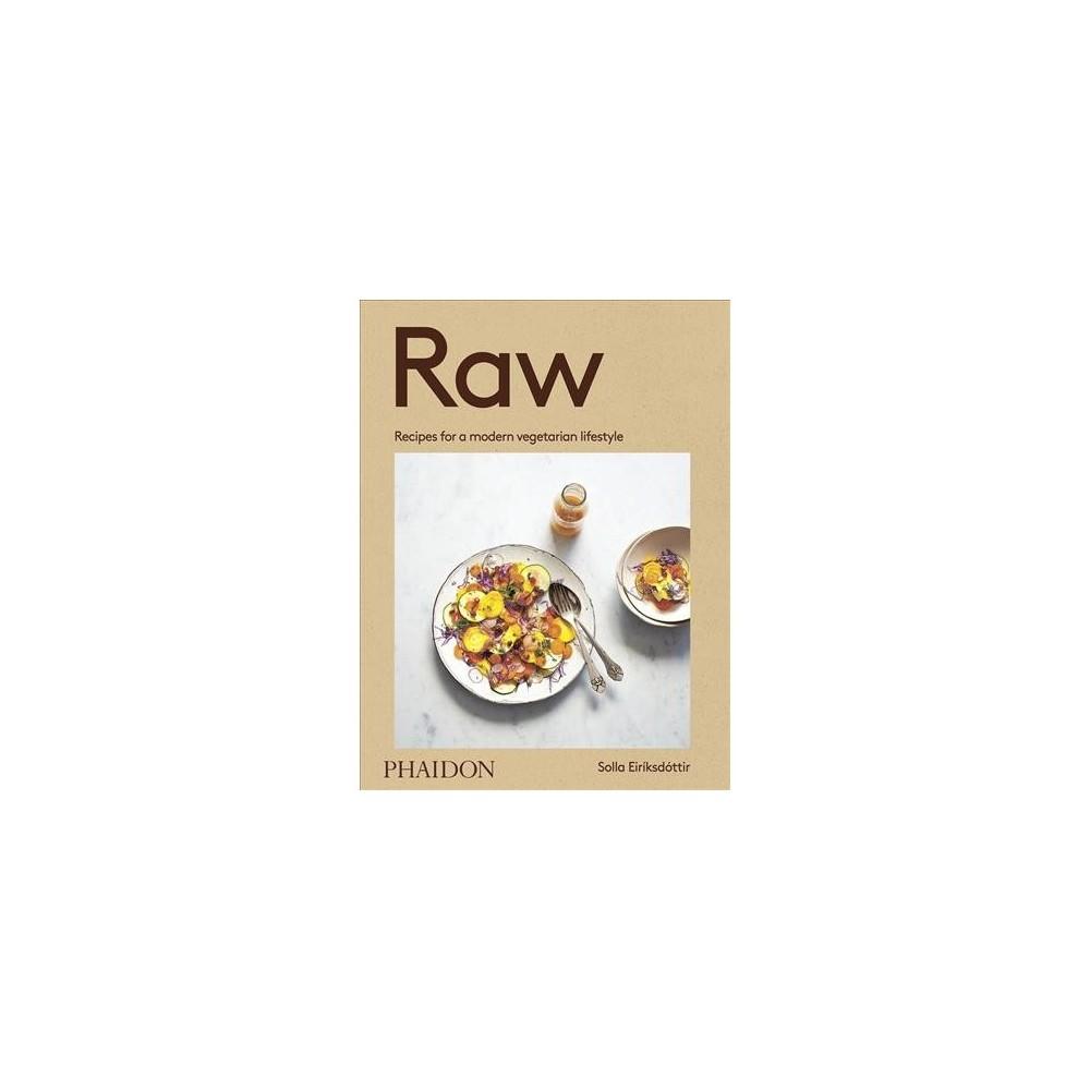Raw : Recipes for a Modern Vegetarian Lifestyle - Reprint by Solla Eiriksdottir (Paperback)