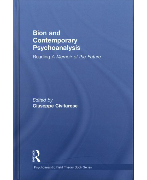 Bion and Contemporary Psychoanalysis : Reading a Memoir of the Future -  (Hardcover) - image 1 of 1