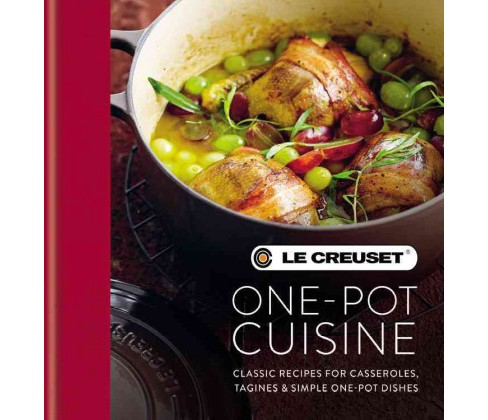 Le Creuset One-Pot Cuisine : Classic Recipes for Casseroles, Tagines & Simple One-pot Dishes (Hardcover) - image 1 of 1