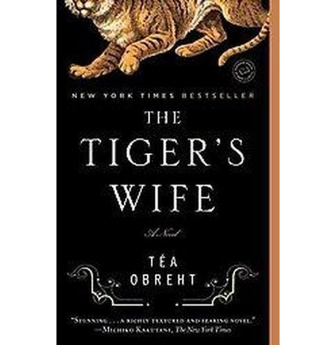 The Tiger's Wife (Paperback) by Tea Obreht - image 1 of 1