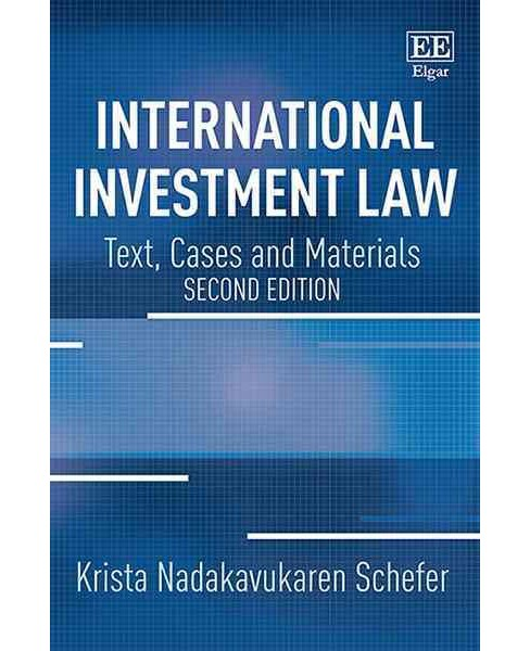 International Investment Law : Text, Cases and Materials (Paperback) (Krista Nadakavukaren Schefer) - image 1 of 1
