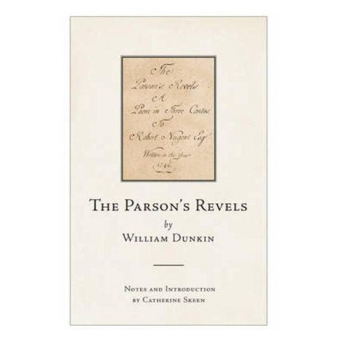 The Parson's Revels by William Dunkin - (Literature of Early Modern Ireland) (Hardcover) - image 1 of 1