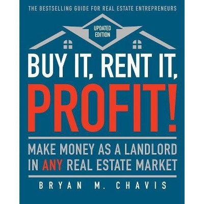 Buy It, Rent It, Profit! (Updated Edition) - by  Bryan M Chavis (Paperback)