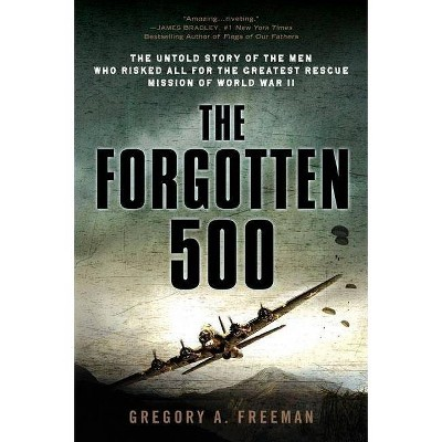 The Forgotten 500 - by Gregory A Freeman (Paperback)