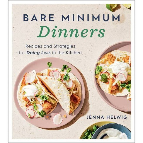 Bare Minimum Dinners - by  Jenna Helwig (Paperback) - image 1 of 1