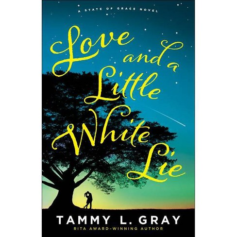 Love and a Little White Lie - (State of Grace) by  Tammy L Gray (Paperback) - image 1 of 1