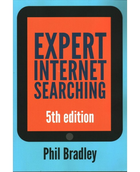 Expert Internet Searching -  by Phil Bradley (Paperback) - image 1 of 1