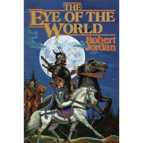 The Eye Of The World - (Wheel Of Time) By Robert Jordan (Hardcover ...