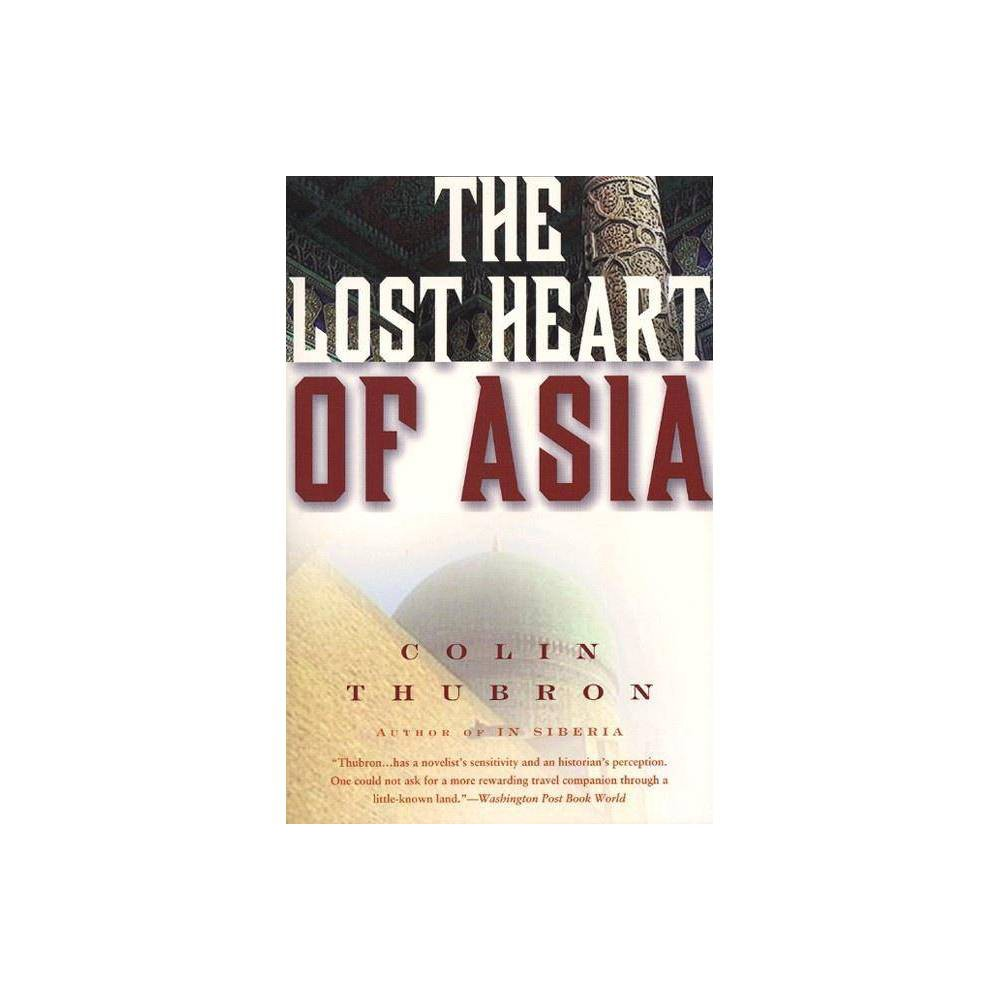 The Lost Heart of Asia - (P.S.) by Colin Thubron (Paperback) Top