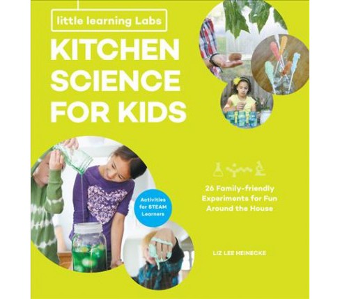 Kitchen Science for Kids : 26 Family-Friendly Experiments for Fun Around the House: Activities for Steam - image 1 of 1