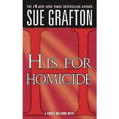 H Is for Homicide (Reprint) (Paperback) by Sue Grafton