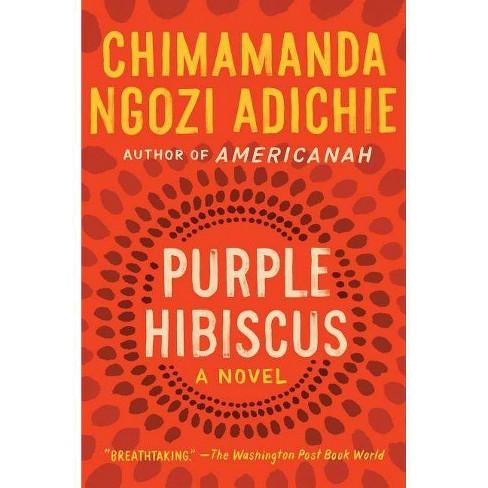 Purple Hibiscus By Chimamanda Ngozi Adichie Paperback Target