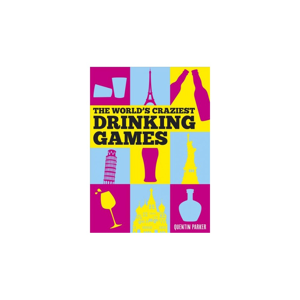 World's Craziest Drinking Games (Hardcover) (Quentin Parker)