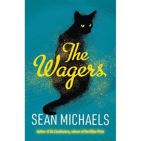 The Wagers - by  Sean Michaels (Paperback) - image 1 of 1