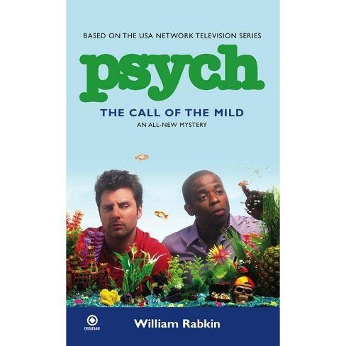 Psych: The Call of the Mild - by  William Rabkin (Paperback) - image 1 of 1