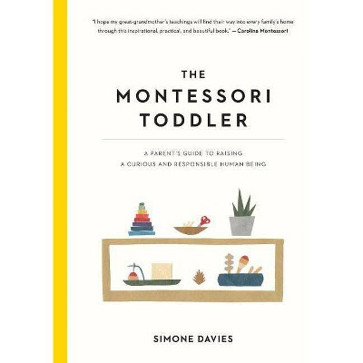 The Montessori Toddler - by Simone Davies (Paperback)