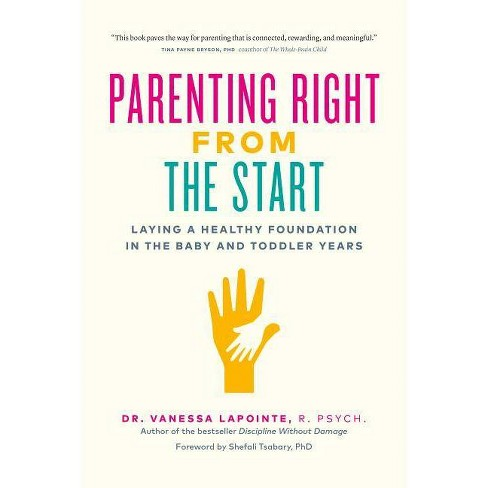Parenting Right from the Start - by  Vanessa Lapointe (Paperback) - image 1 of 1