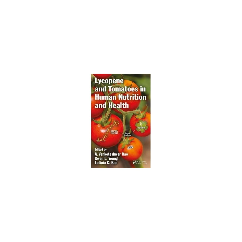 Lycopene and Tomatoes in Human Nutrition and Health - (Hardcover)