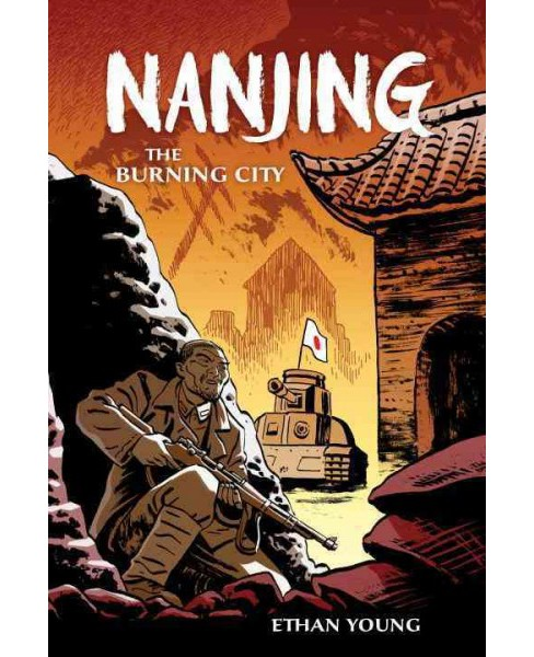 Nanjing : The Burning City (Hardcover) (Ethan Young) - image 1 of 1