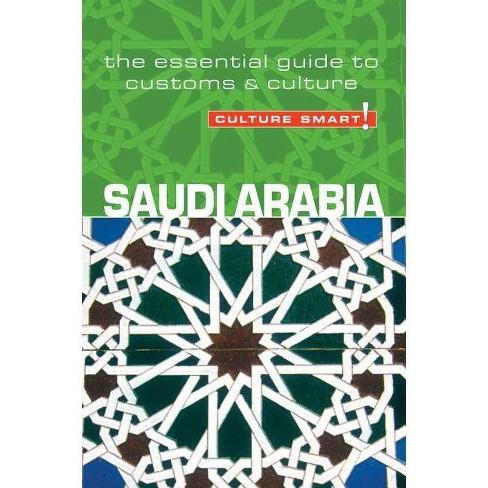 Saudi Arabia - Culture Smart! - (Culture Smart! The Essential Guide to Customs & Culture) (Paperback) - image 1 of 1
