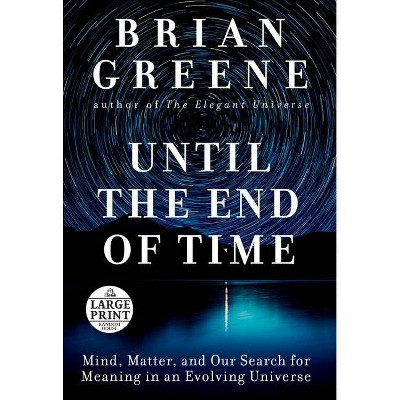 Until the End of Time - Large Print by  Brian Greene (Paperback)