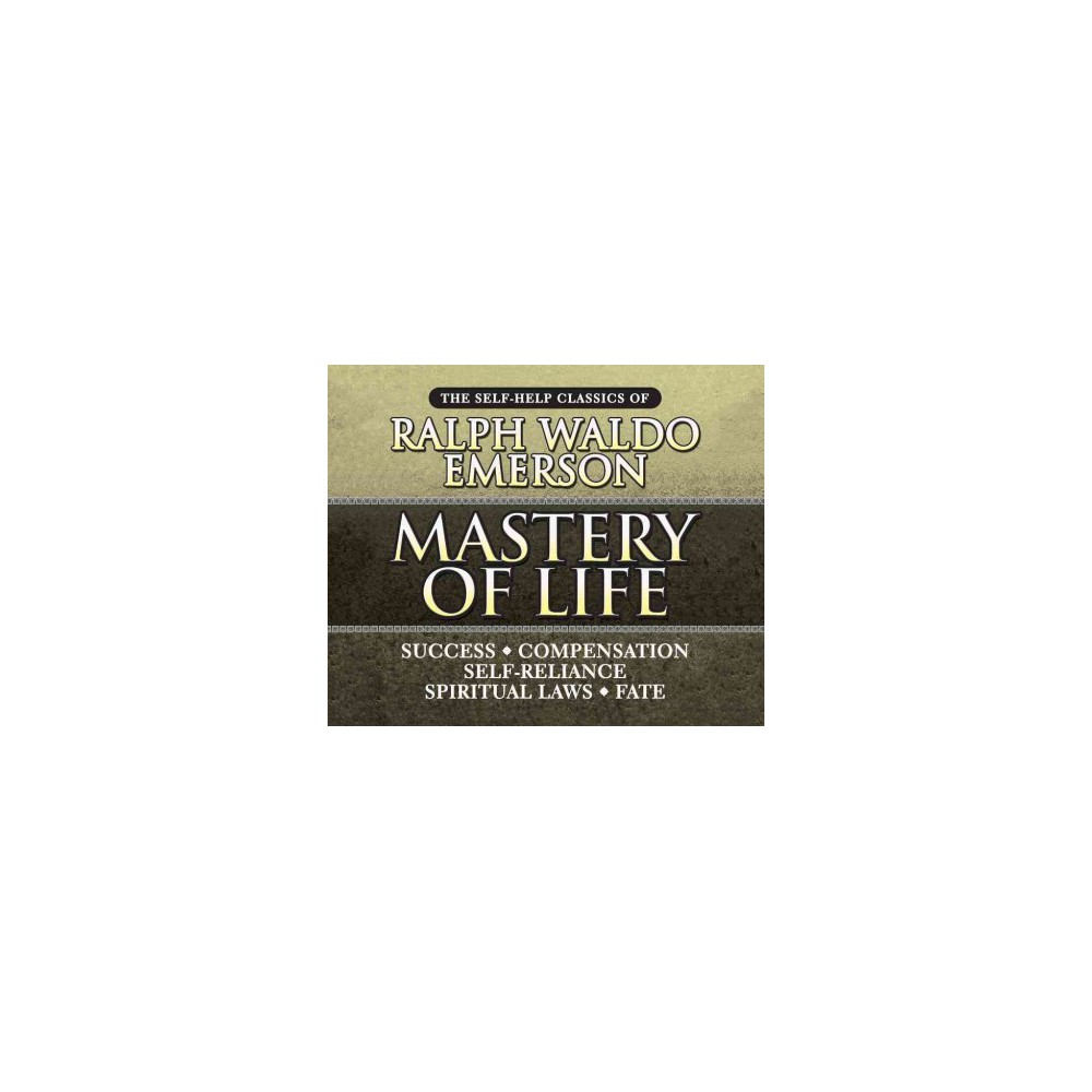 Mastery of Life : The Self-help Classics of Ralph Waldo Emerson (MP3-CD)
