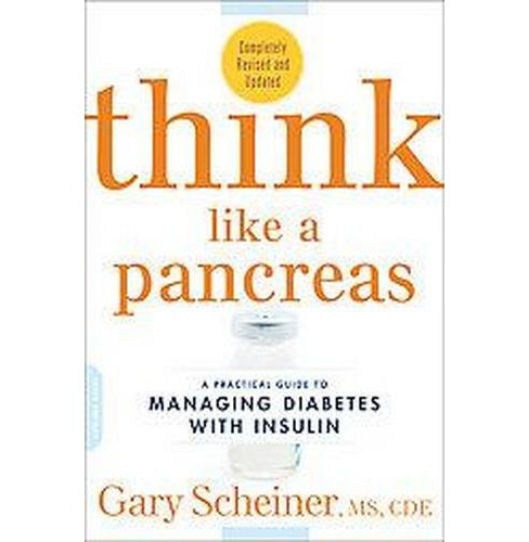 Think Like a Pancreas : A Practical Guide to Managing Diabetes With Insulin (Revised / Updated) - image 1 of 1