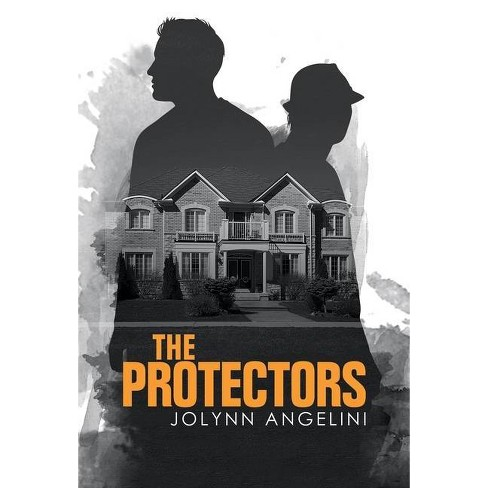 The Protectors - by  Jolynn Angelini (Hardcover) - image 1 of 1