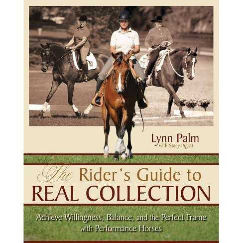 The Rider's Guide to Real Collection - by  Stacy Pigott & Lynn Palm (Hardcover) - image 1 of 1
