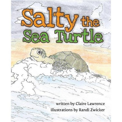 Salty the Sea Turtle - by Claire Lawrence (Hardcover)