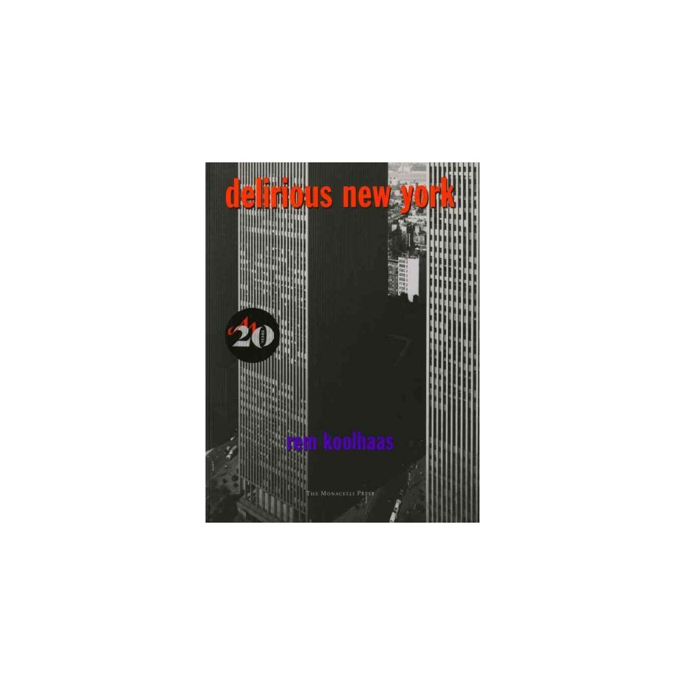 Delirious New York : A Retroactive Manifesto for Manhattan - Reprint by Rem Koolhaas (Paperback)