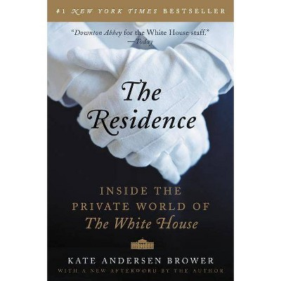 The Residence (Reprint) (Paperback) by Kate Andersen Brower