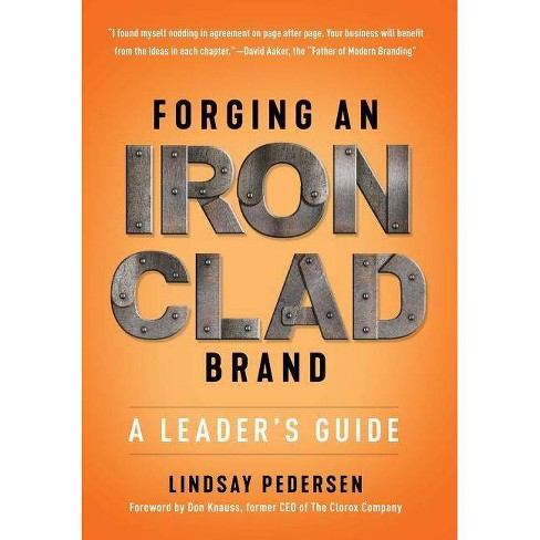 Forging An Ironclad Brand - by  Lindsay Pedersen (Hardcover) - image 1 of 1