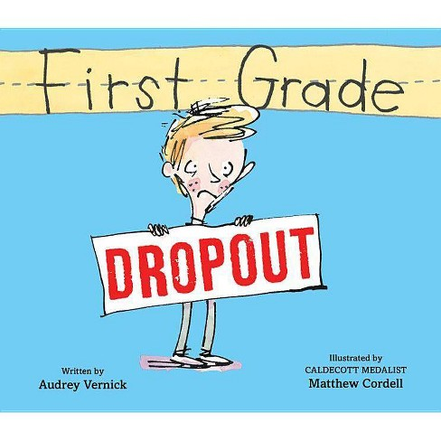 First Grade Dropout - by  Audrey Vernick (Paperback) - image 1 of 1