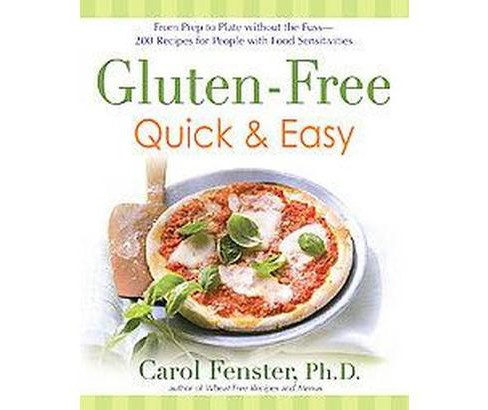 Gluten-Free Quick & Easy : From Prep to Plate Without the Fuss : 200+ Recipes for People With Food - image 1 of 1